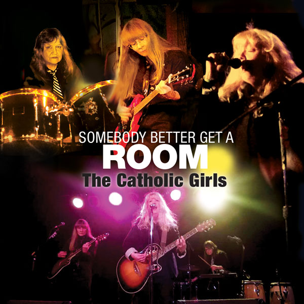 The Catholic Girls – Somebody Better Get a Room